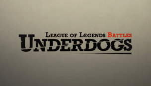 Underdogs – League of Legends